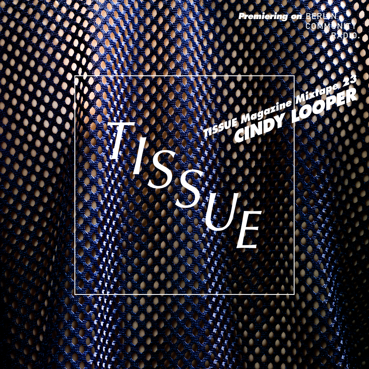 TISSUE Magazine Mixtape 23 by Cindy Looper